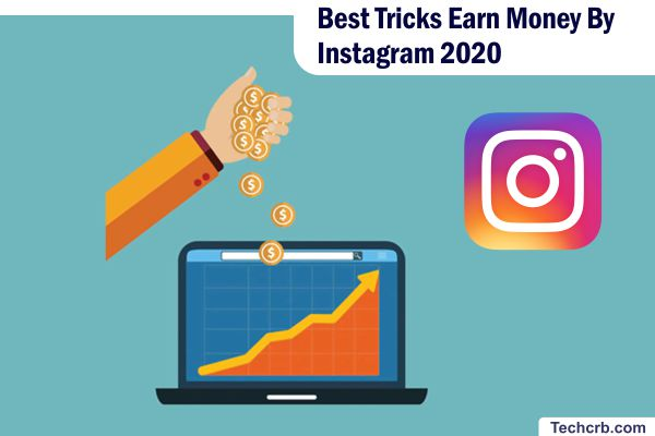 Best Tricks Earn Money By Instagram 2020