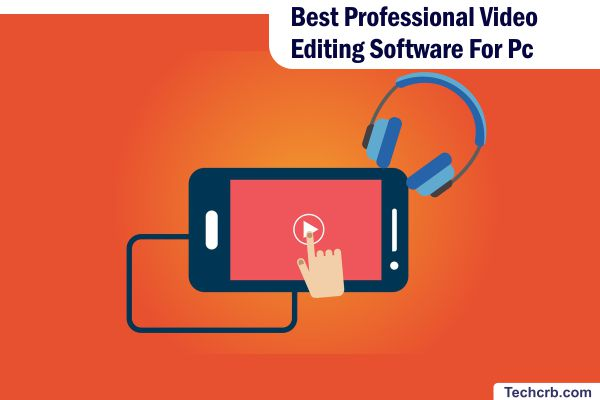 Best Professional Video Editing Software For Pc