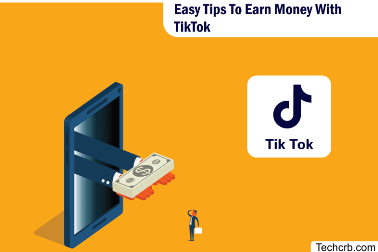 Easy Tips To Earn Money With TikTok