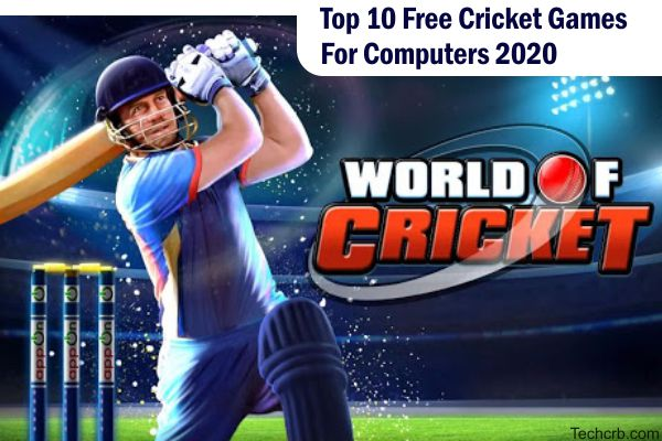 Top 10 Free Cricket Games For Computers 2020
